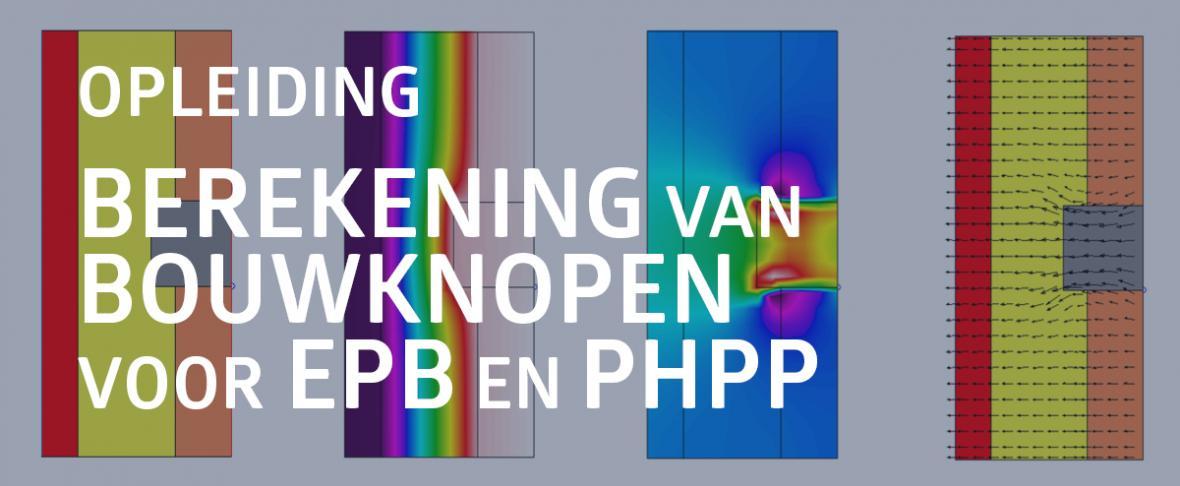 Opleiding 'Berekening van bouwknopen voor EPB en PHPP'